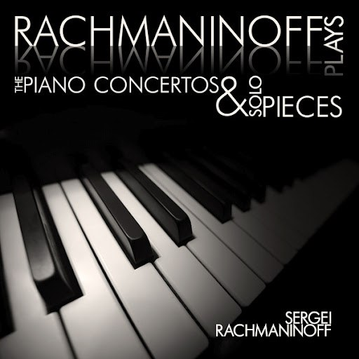Sergei Rachmaninoff альбом Rachmaninoff plays Rachmaninoff: The Piano Concertos and Solo Pieces