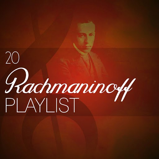 Sergei Rachmaninoff альбом 20 Rachmaninoff Playlist