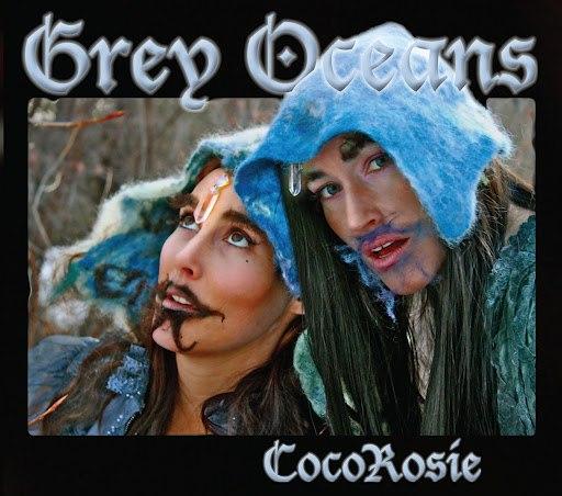 CocoRosie альбом Grey Oceans