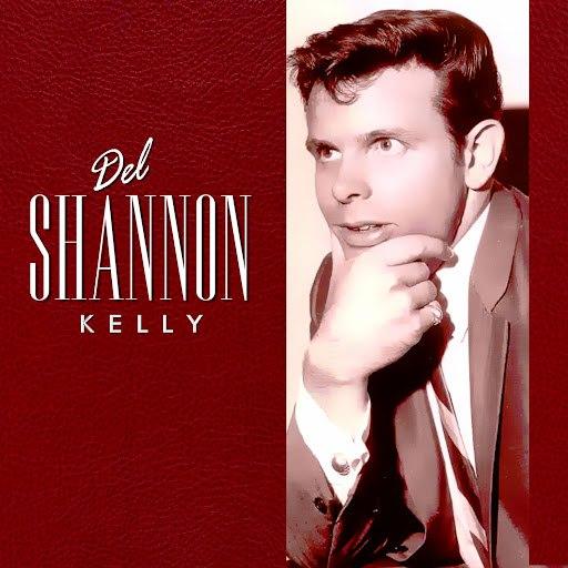 Del Shannon альбом Kelly