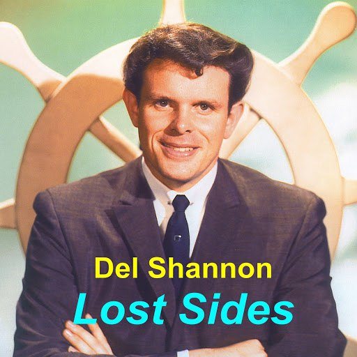 Del Shannon альбом Lost Sides