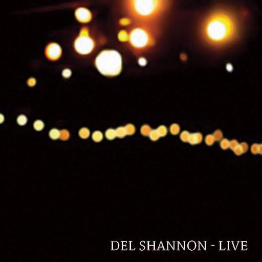 Del Shannon альбом Live