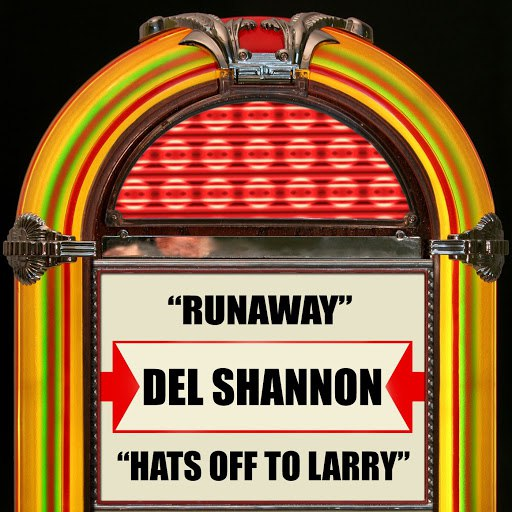 Del Shannon альбом Runaway / Hats Off To Larry