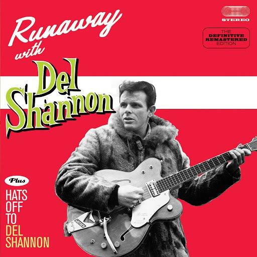 Del Shannon альбом Runaway with Del Shannon + Hats off to Del Shannon (Bonus Track Version)