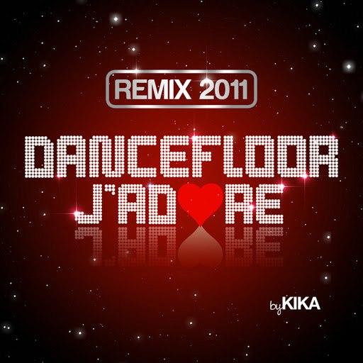 Kika альбом Dancefloor j'adore Remix 2011