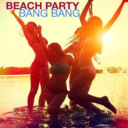 Bang Bang альбом Beach Party