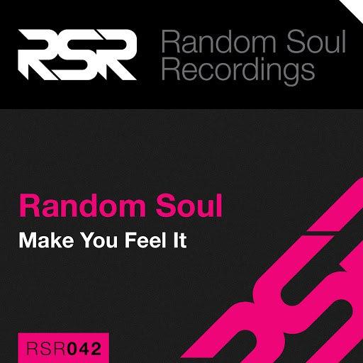 Random Soul альбом Make You Feel It