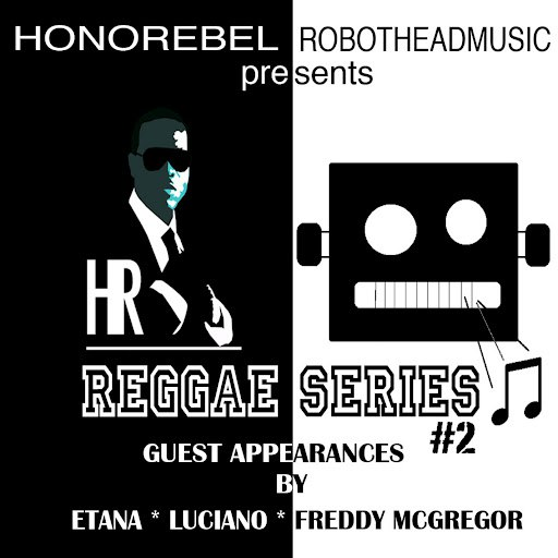 HonoRebel альбом Honorebel & Robothead Music Presents Reggae Series #2