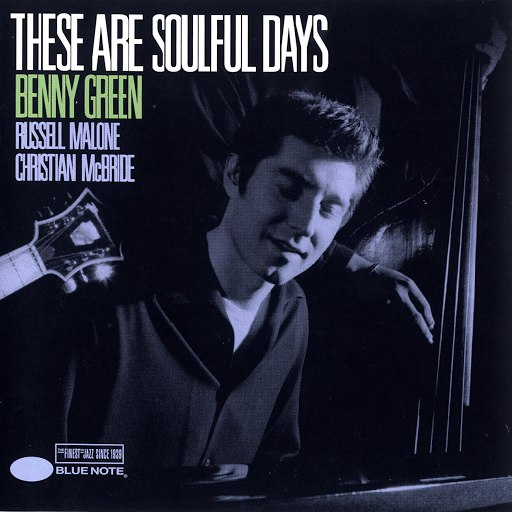 Benny Green альбом These Are Soulful Days