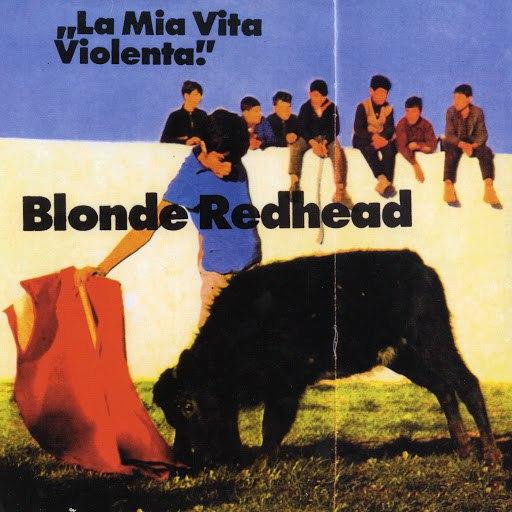 Blonde Redhead альбом La Mia Vita Violenta