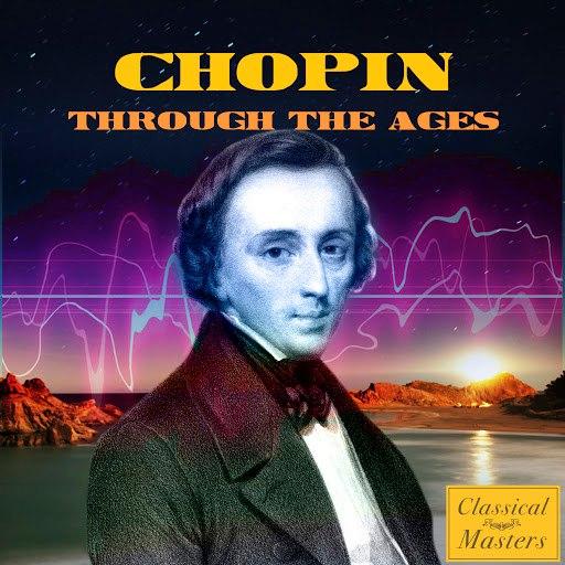 Frédéric Chopin альбом Chopin Through The Ages