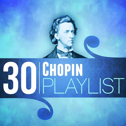 Frédéric Chopin альбом 30 Chopin Playlist