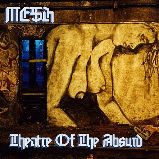 MESH альбом Theatre Of The Absurd