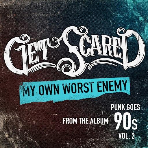 Get Scared альбом My Own Worst Enemy