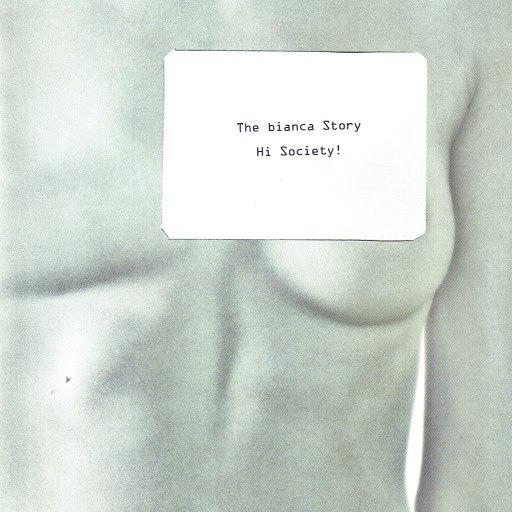 the bianca story альбом Hi Society!