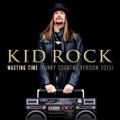 Kid Rock альбом Wasting Time (Funky Country Version 2013)