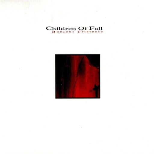 Children Of Fall альбом Bonjour Tristesse