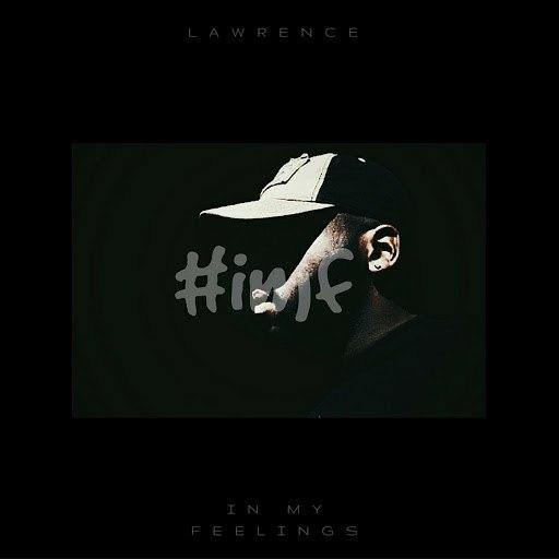 Lawrence альбом (#IMF) In My Feelings