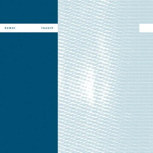 Komet альбом Rausch
