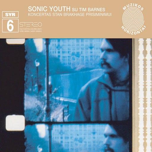 sonic youth альбом SYR 6: Koncertas Stan Brakhage Prisiminimui (with Tim Barnes)