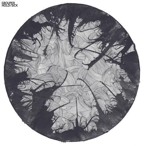 Grouper альбом Hold / Sick