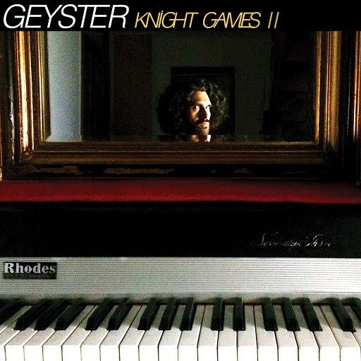 Geyster альбом Knight Games, Vol. 2