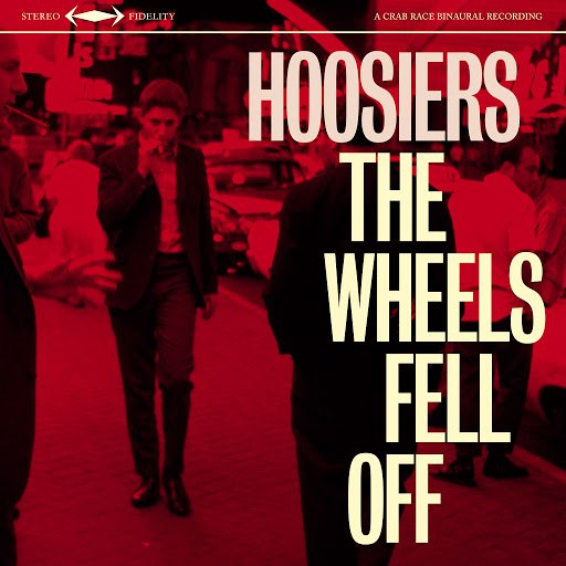 The Hoosiers альбом The Wheels Fell Off