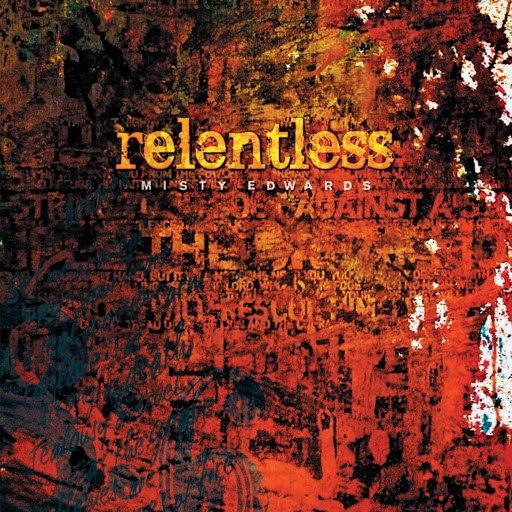 Misty Edwards альбом Relentless