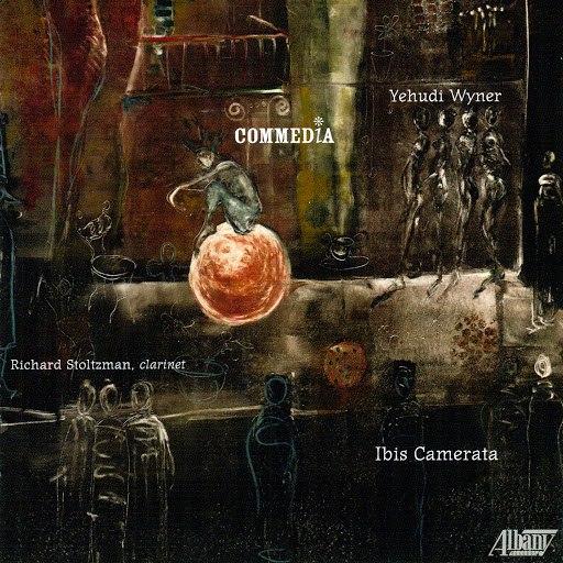 Richard Stoltzman альбом Yehudi Wyner: Commedia