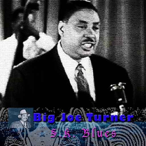 Big Joe Turner альбом S.K. Blues