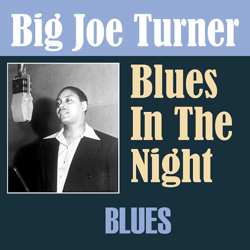 Big Joe Turner альбом Blues in the Night