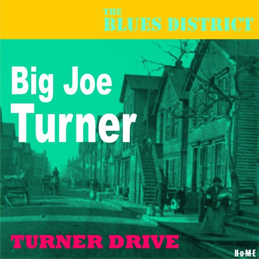 Big Joe Turner альбом Turner Drive (The Blues District)