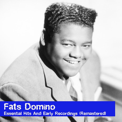 Fats Domino альбом Essential Hits And Early Recordings (Remastered)