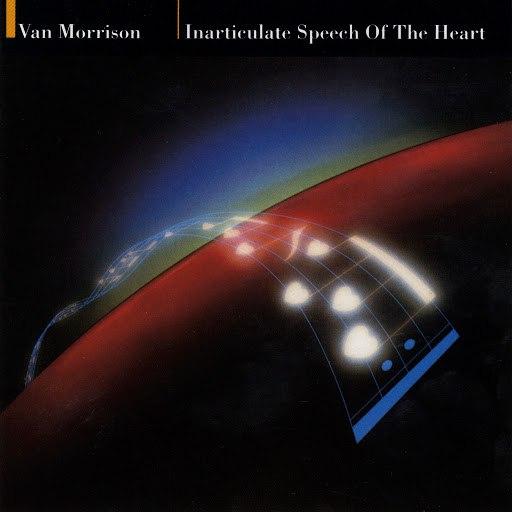 Van Morrison альбом Inarticulate Speech Of The Heart