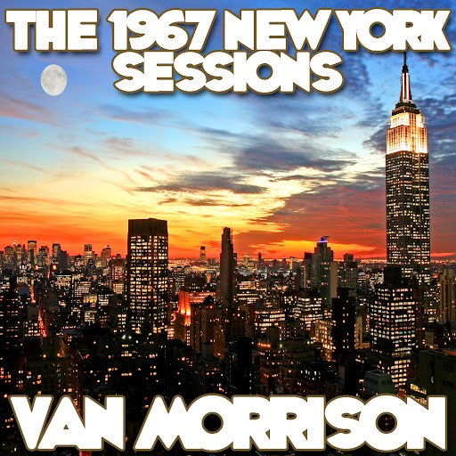 Van Morrison альбом The 1967 New York Sessions