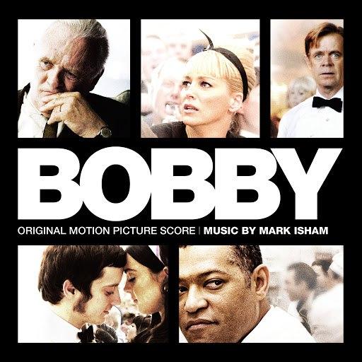Mark Isham альбом Bobby (Original Motion Picture Score)