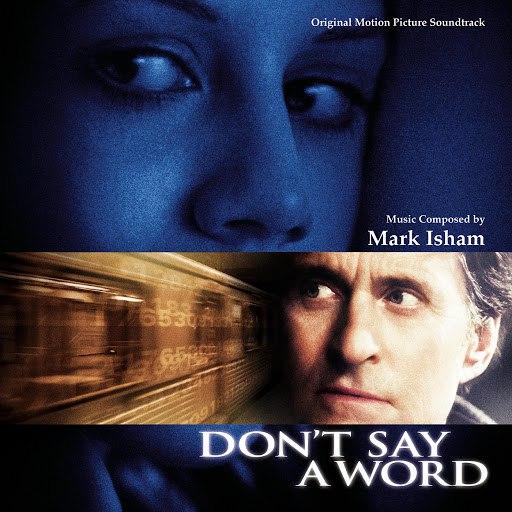 Mark Isham альбом Don't Say A Word (Original Motion Picture Soundtrack)