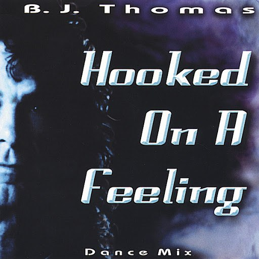 B.J. Thomas альбом Hooked on a Feeling Dance Mix