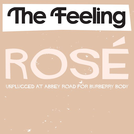 The Feeling альбом Rosé (Unplugged at Abbey Road for Burberry Body)
