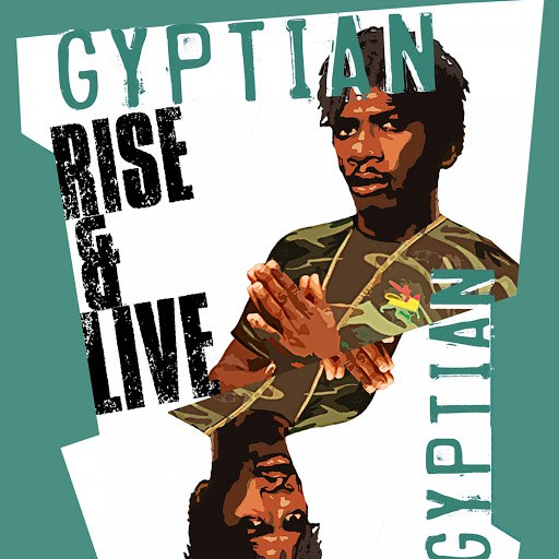 Gyptian альбом Rise and Live