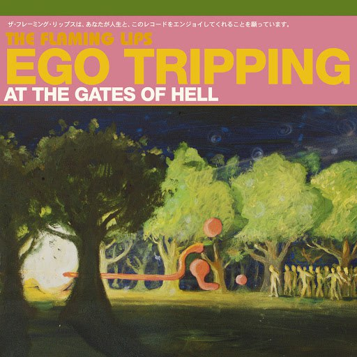 The Flaming Lips альбом Ego Tripping At The Gates of Hell (CD-EP )