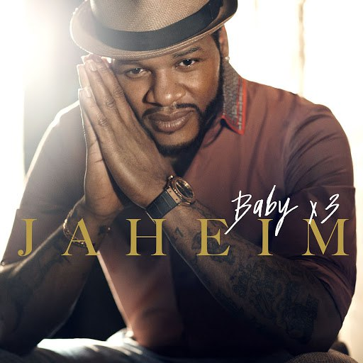 Jaheim альбом Baby X3