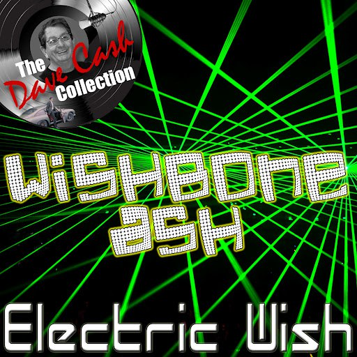 Wishbone Ash альбом Electric Wish - [The Dave Cash Collection]