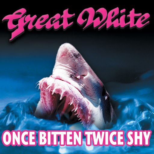 Great White альбом Once Bitten, Twice Shy