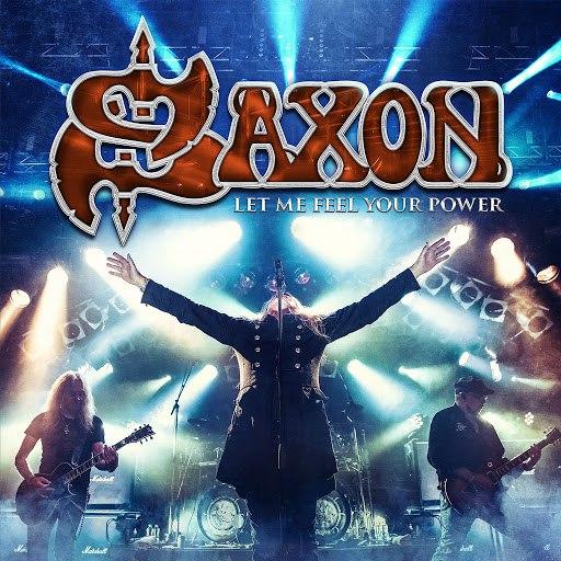 Saxon альбом Let Me Feel Your Power (Live)