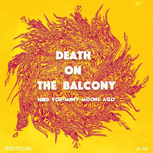 Death On The Balcony альбом Need You / Many Moons Ago