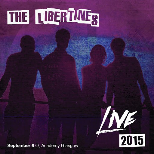 The Libertines альбом Live at O2 Academy Glasgow, 2015