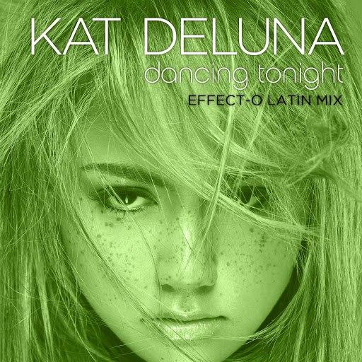 Kat DeLuna альбом Dancing Tonight (Effect-O Latin Mix)