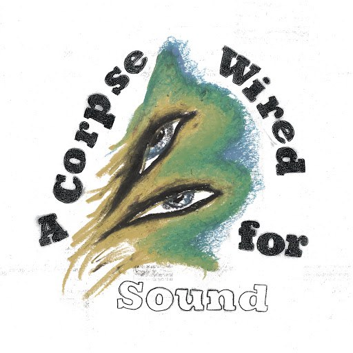 Merchandise альбом A Corpse Wired For Sound