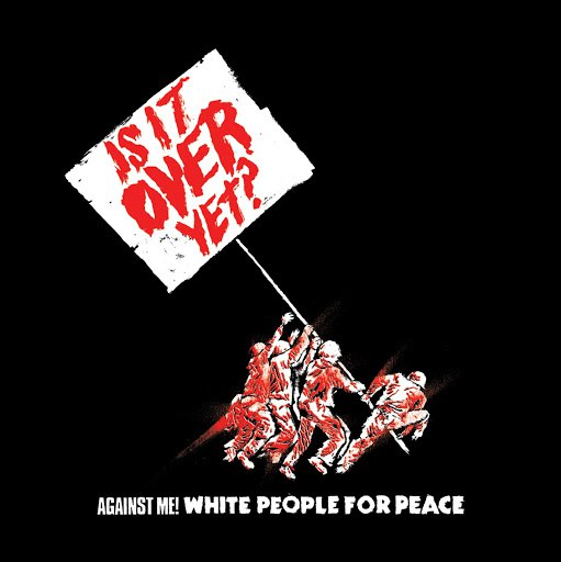 Against Me! альбом White People For Peace (U.S. Single)